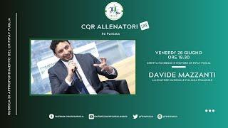 """9a puntata """"CQR Allenatori Live"""" con Davide Mazzanti"""
