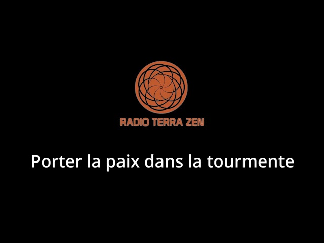 Radio Terra Zen - Porter la paix dans la tourmente