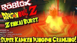 SUPER KAIOKEN DUNGEON CRAWLING! | Roblox: Dragon Ball Z Zenkai Burst