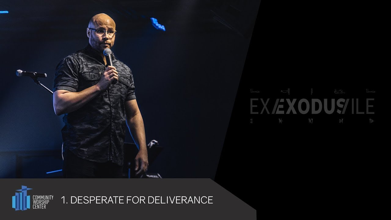 Desperate for Deliverance | Exile/Exodus | Pastor Jonathan Shaffer