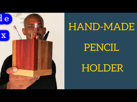 Learn How To Make a Homemade Wood Pen Holder Out Of Exoctic Wood - Handmade