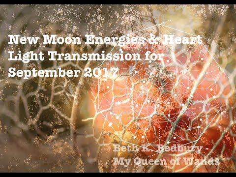 New Moon Energies & Heart Light Transmission September 2017