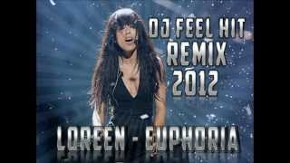 Loreen - Euphoria (Dj FeeLHiT ReMix) 2012
