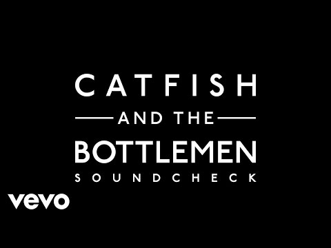 Catfish and the Bottlemen - Soundcheck (Official Audio)