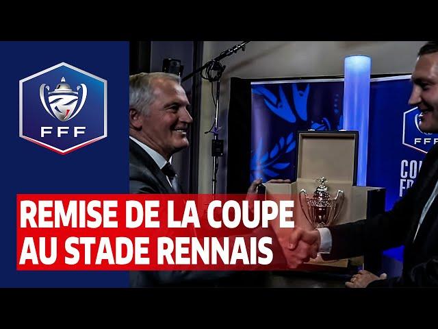 Remise de la réplique de la Coupe de France au Stade Rennais I FFF 2019