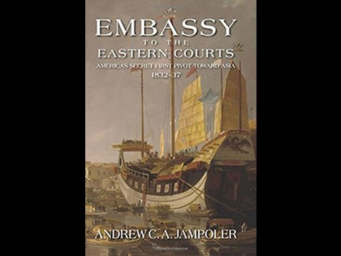 Embassy to the Eastern Courts: America's Secret First Pivot Toward Asia, 1832–1837