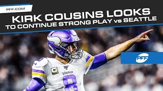 Kirk Cousins looks to continue strong play vs. Seattle Seahawks | PFF