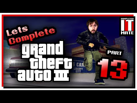 Let's Complete | GTA III - Part 13