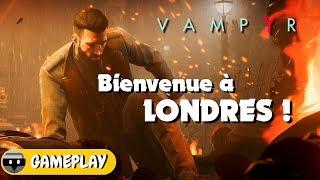VAMPYR : Bienvenue à LONDRES ! Gameplay FR