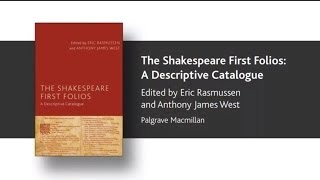 Eric Rasmussen on The Shakespeare First Folios: A Descriptive Catalogue
