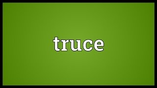 Truce Meaning