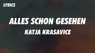 KATJA KRASAVICE - ALLES SCHON GESEHEN (Lyrics)