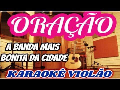 A Banda Mais Bonita Da Cidade - Oração ( KARAOKE VIOLÃO)