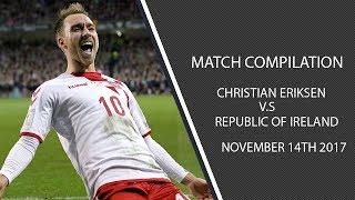 Christian Eriksen vs Ireland- 14/11/17 (HD)
