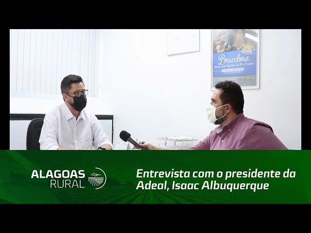 Entrevista com o presidente da Adeal, Isaac Albuquerque