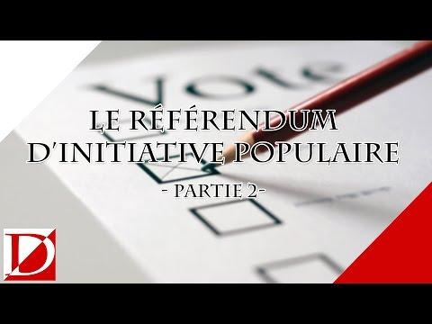 LE RÉFÉRENDUM D'INITIATIVE POPULAIRE - Partie 2/2