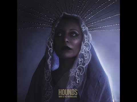 MARY & THE HIGHWALKERS - Hounds [FULL ALBUM] 2019   **OFFICIAL VIDEO** Mp3