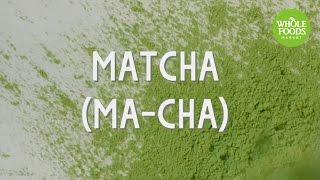 Matcha | Food Trends | Whole Foods Market
