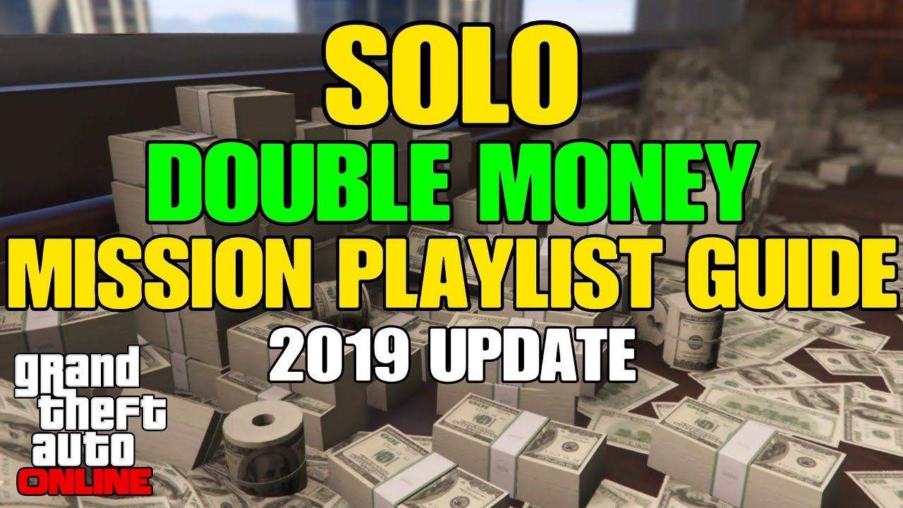 GTA ONLINE - *SOLO* DOUBLE MONEY MISSION PLAYLIST GUIDE! (TOP 10 PAYING  MISSIONS 2019 UPDATE)