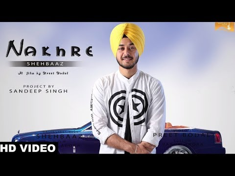 Latest Punjabi Song 2017 - Nakhre (Full Song) Shehbaaz  - New Punjabi Songs 2017 - WHM