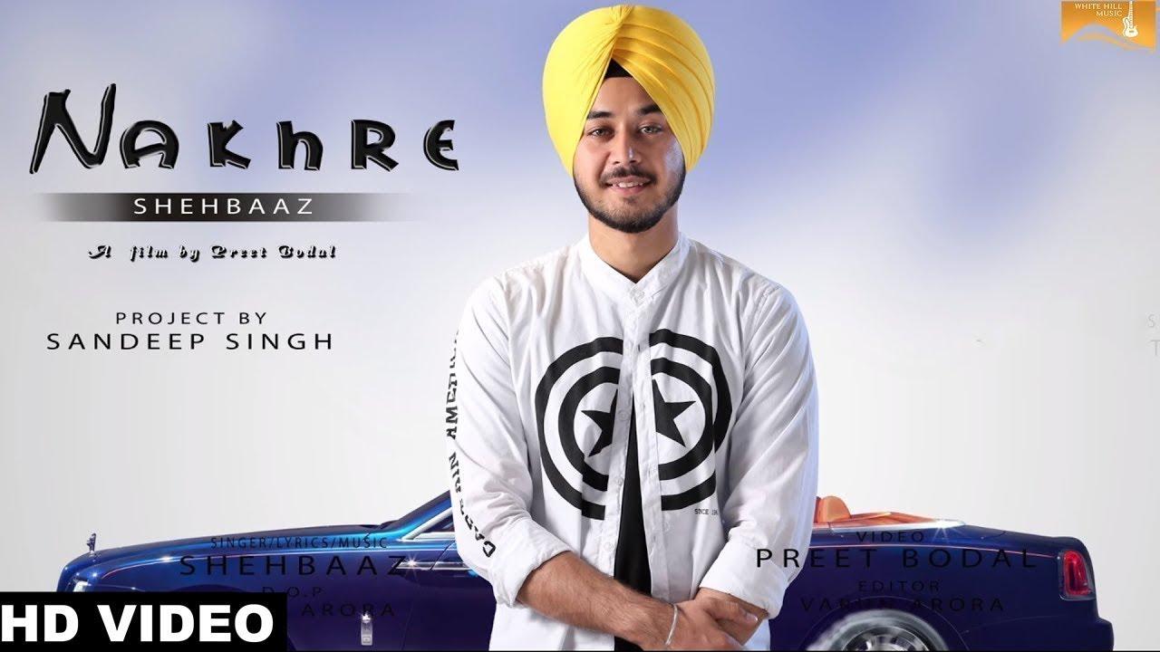 Latest Punjabi Song 2017 - Nakhre (Full Song) Shehbaaz - New Punjabi Songs  2017 - WHM
