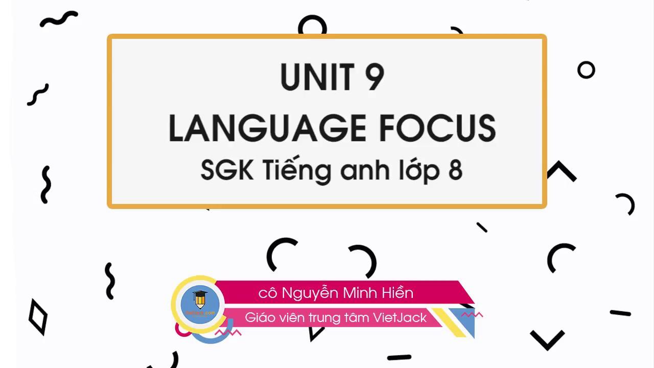 Tiếng Anh 8: Unit 9 Language Focus – cô Nguyễn Minh Hiền – VietJack.com