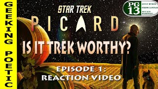 STAR TREK: PICARD Episode One REACTION & REVIEW!