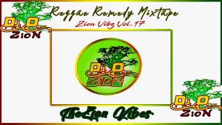 Reggae Remedy Mixtape ✶ Zion Vibs Vol.17 June 2018✶➤ By DJ O. ZION