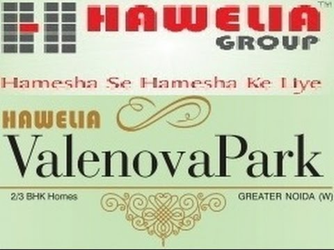 Hawelia Valenova Park Greater Noida West Location Map Price List Floor Site Layout Plan Review