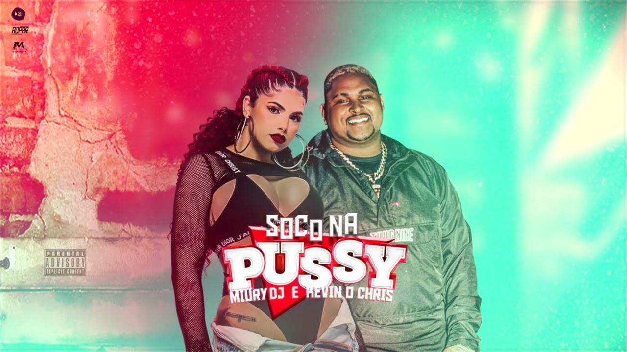 Miury DJ e Kevin o Chris - Soco na Pussy