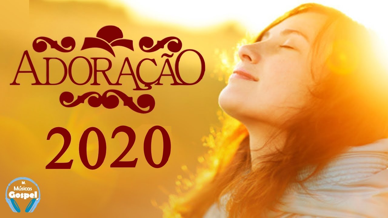 Louvores e Adoração 2020 - As Melhores Músicas Gospel Mais Tocadas 2020 -  Hinos top evangélicas