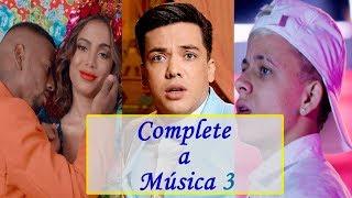 DESAFIO: Complete a Música! Parte 3 (MC Pedrinho, Anitta, Wesley Safadão ...)