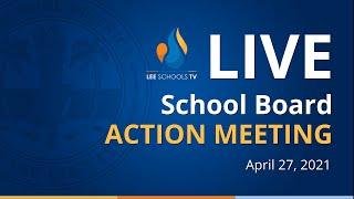 School Board Action Meeting: April 27, 2021