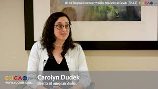 Dr. Carolyn Dudek on the European Community Studies Association in Canada (ECSA-C)