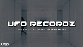 Legna Zeg - Let Go feat. Nathan Kirsch ( Official Lyric Video)