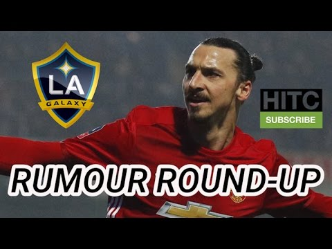 Ibrahimovic To LA Galaxy? Transfer Rumour Round-up