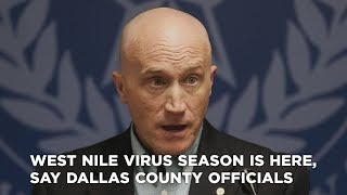 West Nile Virus season is here, say Dallas County officials