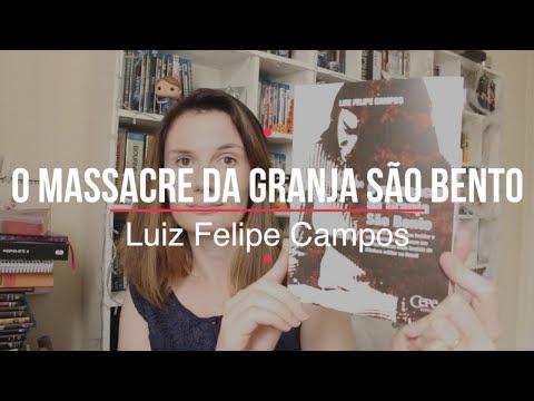 O massacre da Granja São Bento (Luiz Felipe Campos)