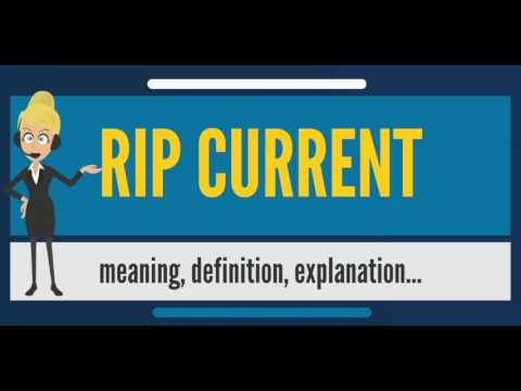 What is RIP CURRENT? What does RIP CURRENT mean? RIP CURRENT meaning,  definition & explanation