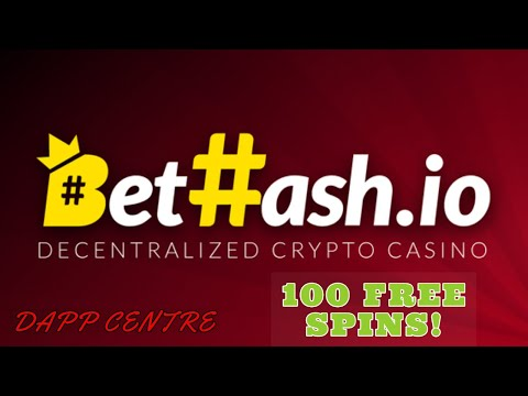 BETHASH.IO DECENTRALIZED CASINO! 100 FREE SPINS SIGNUP NOW!