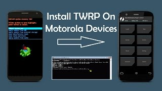 How To Install/Flash TWRP Recovery On Moto G3/G2/G/X/E 1st/2nd/3rd Generation
