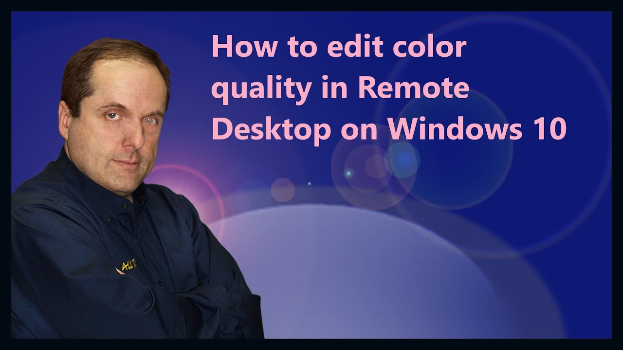 How to edit color quality in Remote Desktop on Windows 10