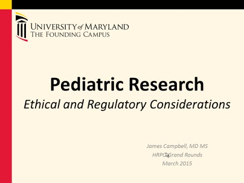 HRPO Grand Rounds:  Clinical Research Involving Children: The Regulatory Requirements