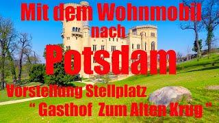 """Mit dem Wohnmobil nach Potsdam, Vorstellung Stellplatz """" Zum Alten Krug """", Reisebericht, Brandenburg"""