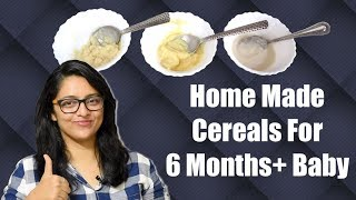 HOME MADE CEREALS FOR 6 MONTHS+ BABY || बच्चों के लिए घर में बने Cereals