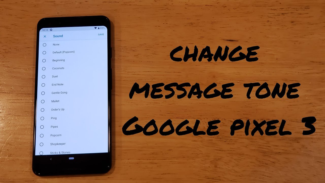 How to change message sound on Google pixel 3