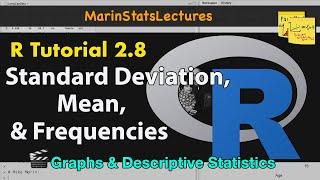 Summary Statistics in R: Mean, Standard Deviation, Frequencies, etc (R Tutorial 2.7)