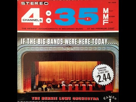 "Bernie Lowe ""If The Big Bands Were Here Today"" 1962 STEREO Jazz FULL ALBUM"
