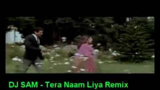 DJ SAM Tera Naam Liya Remix