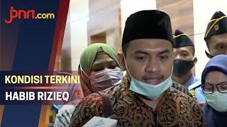 Aziz Yanuar Kabarkan Kondisi Terkini Habib Rizieq